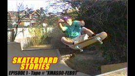 "SKATEBOARD STORIES Episode 1 – Tape # ""XMAS90-FEB91"""