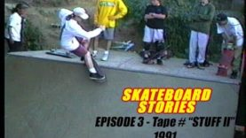 "SKATEBOARD STORIES Episode 3 – Tape # ""STUFF II"" – 1991"