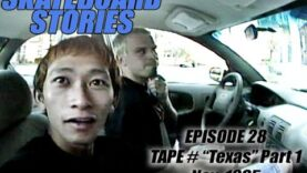 "SKATEBOARD STORIES – Episode 28 – Tape # ""Texas"" Part 1"