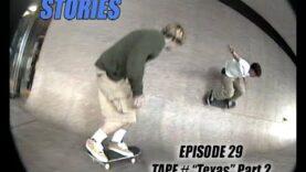 "SKATEBOARD STORIES – Episode 29 – TAPE # ""TEXAS"" Part 2"